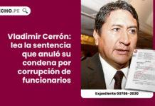 juez-ordeno-anule-sentencia-corrupcion-vladimir-cerron-expediente-00786-2020-LPDERECHO