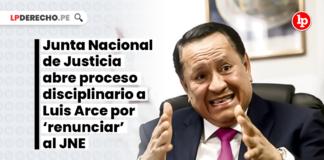 junta-nacional-justicia-proceso-disciplinario-luis-arce-cordova-LP