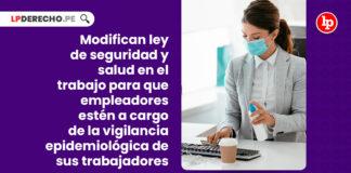 ley-modifica-seguridad-salud-empleadores-vigilancia-epidemiologica-trabajadores-LP