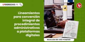 lineamientos-conversion-integral-procedimientos-administrativos-plataformas-digitales-resolucion-001-2021-pcm-sgd-LP