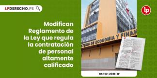 modifican-reglamento-ley-regula-contratacion-personal-altamente-calificado-decreto-supremo-152-2021-ef-LP