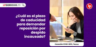 plazo-caducidad-demandar-reposicion-despido-incausado-casacion-5749-2013-tacna-LP