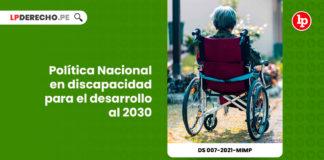 politica-nacional-multisectorial-discapacidad-desarrollo-2030-decreto-supremo-007-2021-mimp-LP