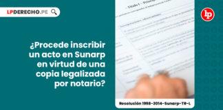 procede-inscripcion-acto-sunarp-copia-legalizada-resolucion-1998-2014-sunarp-tr-l-LP
