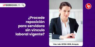 procede-reposicion-servidora-sunafil-vinculo-laboral-vigente-cas-lab-23766-2018-ancash-LP