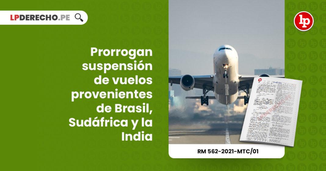 prorrogan-suspension-vuelos-provenientes-brasil-sudafrica-india-resolucion-ministerial-562-2021-mtc-01-LP