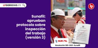 protocolo-inspeccion-trabajo-emergencia-sanitaria-version-3-resolucion-189-2021-sunafil-LP