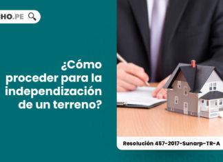 que-es-independizacion-terreno-resolucion-457-2017-sunarp-tr-a-LP