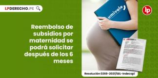 reembolso-subsidios-maternidad-solicitar-despues-6-meses-resolucion-0269-2021-sel-indecopi-LPDERECHO