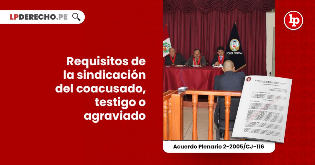 requisitos-sindicacion-coacusado-testigo-agraviado-acuerdo-plenario-2-2005-cj-116-LP