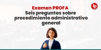 seis-preguntas-sobre-procedimiento-administrativo-general-LP