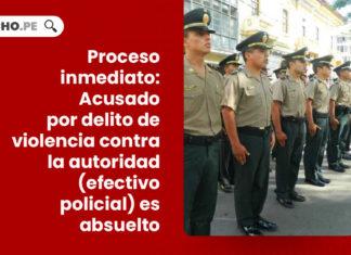 sentencia-proceso-inmediato-violencia-contra-la-autoridad-efectivo-policial-LP