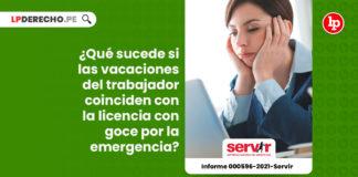 sucede-vacaciones-trabajador-coinciden-licencia-goce-haber-emergencia-informe-000596-2021-servir-LP