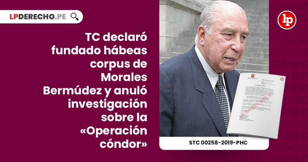 tc-declaro-fundado-habeas-corpus-francisco-morales-bermudez-anulo-investigacion-operacion-condor-expediente-00258-2019-phc-tc-LPDERECHO