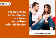 video-fotos-reuniones-sociales-acreditar-union-hecho-casacion-4416-2018-puno-LP