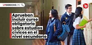 Aprueban incluir curso obligatorio sobre estudios cívicos en el nivel secundario