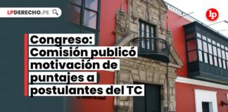 Congreso: Comisión publicó motivación de puntajes a postulantes del TC