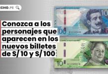 Conozca a los personajes que aparecen en los nuevos billetes de S/ 10 y S/ 100