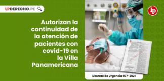 Autorizan la continuidad de la atención de pacientes con covid-19 en la Villa Panamericana