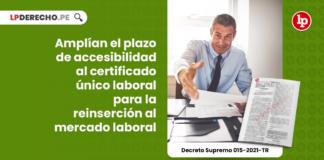 Amplían el plazo de accesibilidad al certificado único laboral para la reinserción al mercado laboral