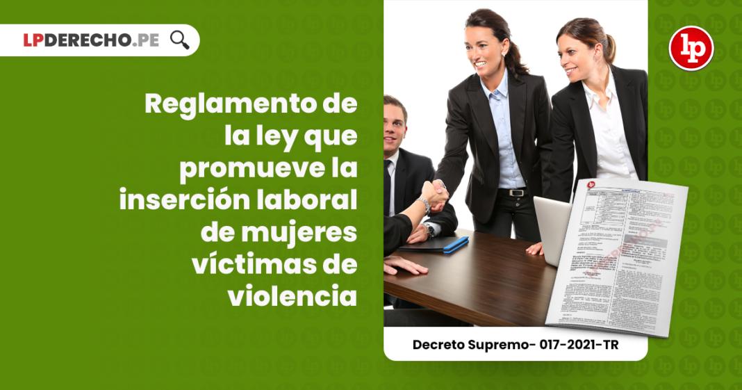 Reglamento de la ley que promueve la inserción laboral de mujeres víctimas de violencia