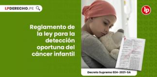 Reglamento de la ley para la detección oportuna del cáncer infantil