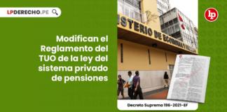Modifican el Reglamento del TUO de la ley del sistema privado de pensiones