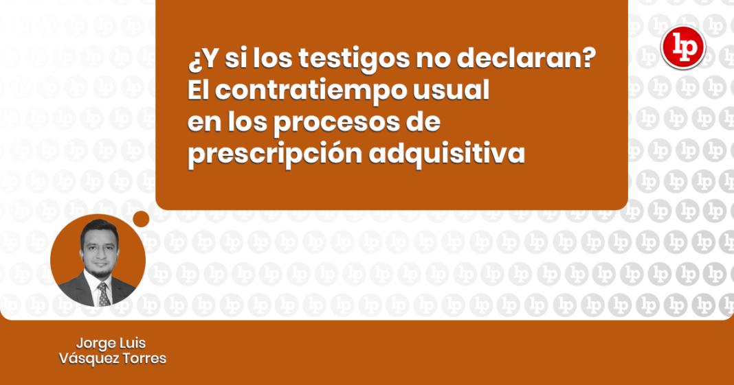 El contratiempo usual en los procesos de prescripción adquisitiva con logo de LP