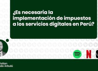 Es necesaria la implementación de impuestos a los servicios digitales en Perú con log de LP