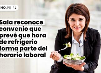 Sala reconoce convenio que prevé que hora de refrigerio forma parte del horario laboral