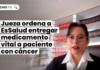 Jueza ordena a EsSalud entregar medicamento vital a paciente con cáncer