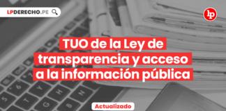 TUO de la Ley de transparencia y acceso a la información pública