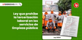Ley 31254: Ley que prohíbe la tercerización laboral en los servicios de limpieza pública