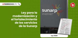 Ley 31309: Ley para la modernización y el fortalecimiento de los servicios de la Sunarp