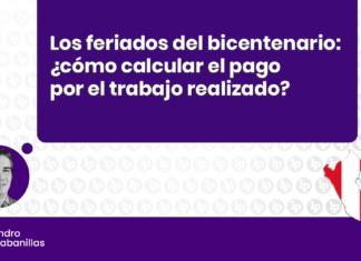 Los feriados del bicentenario: ¿cómo calcular el pago por trabajo realizado en feriado? con logo de LP