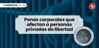 Penas corporales que afectan a personas privadas de libertad