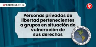 Personas privadas de libertad pertenecientes a grupos en situación de vulneración de sus derechos
