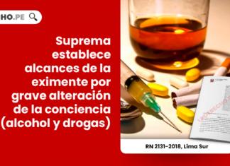 Suprema establece alcances de la eximente por grave alteración de la conciencia (alcohol y drogas)