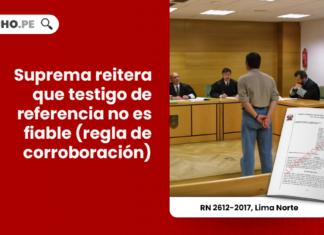 Suprema reitera que testigo de referencia no es fiable (regla de corroboración)