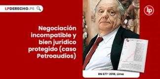 Negociación incompatible y bien jurídico protegido (caso Petroaudios)