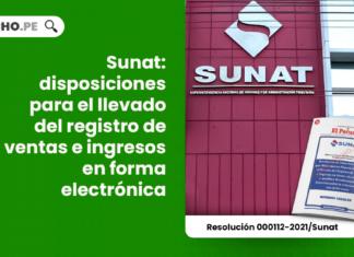 Sunat: disposiciones para el llevado del registro de ventas e ingresos en forma electrónica