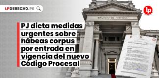 PJ dicta medidas urgentes sobre hábeas corpus por entrada en vigencia del nuevo Código Procesal Constitucional