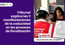 Tribunal explica las 3 manifestaciones de la caducidad en los procesos de fiscalización