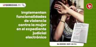 Implementan funcionalidades de violencia contra la mujer en el expediente judicial electrónico