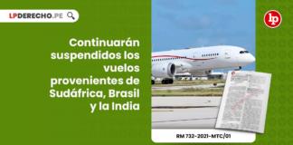 Continuarán suspendidos los vuelos provenientes de Sudáfrica, Brasil y la India