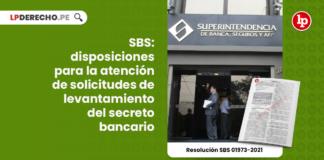 SBS: disposiciones para la atención de solicitudes de levantamiento del secreto bancario