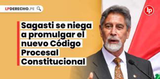 Sagasti se niega a promulgar el nuevo Código Procesal Constitucional. Revisa aquí sus observaciones