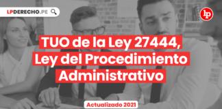 TUO de la Ley 27444, Ley del Procedimiento Administrativo General
