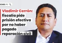 Vladimir Cerron fiscalia prision efectiva no pagar reparacion con logo de LP