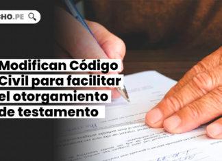 congreso-modificar-codigo-civil-otorgamiento-testamento-LP